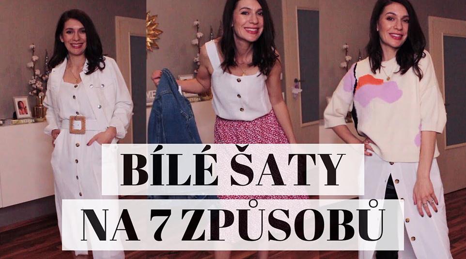 JAK NOSIT LETNÍ BÍLÉ ŠATY NA 7 ZPŮSOBŮ / VIDEO